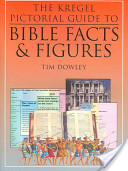 Kregel Pictorial Guide to Bible Facts & Figures