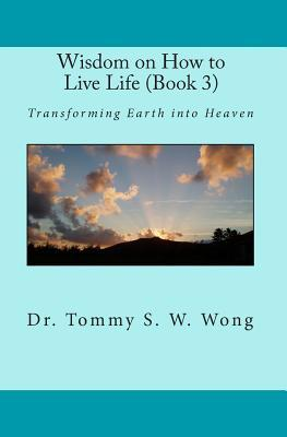 Wisdom on How to Live Life, Book 3