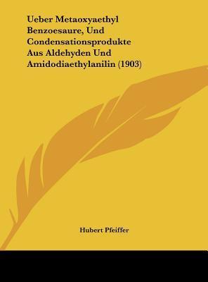 Ueber Metaoxyaethyl Benzoesaure, Und Condensationsprodukte Aus Aldehyden Und Amidodiaethylanilin (1903)