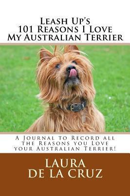 Leash Up's 101 Reasons I Love My Australian Terrier Journal