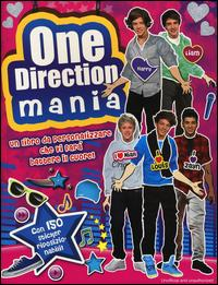 One Direction mania. Con adesivi. Ediz. illustrata