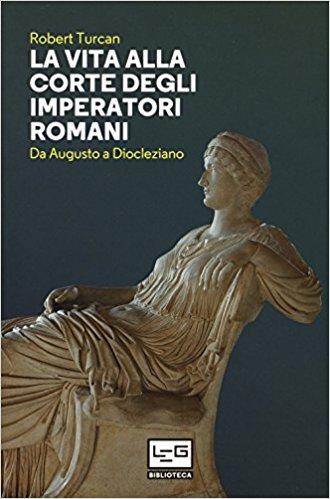 La vita alla corte degli imperatori romani