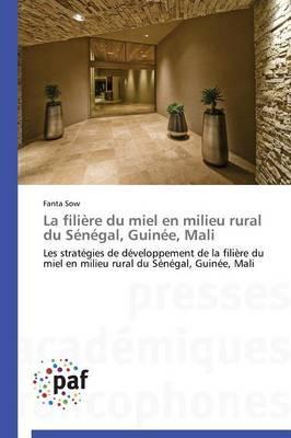 La Filiere du Miel en Milieu Rural du Sénégal, Guinee, Mali