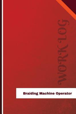 Braiding Machine Operator Work Log
