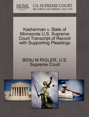 Kasherman V. State of Minnesota U.S. Supreme Court Transcript of Record with Supporting Pleadings