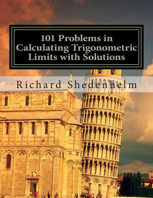101 Problems in Calculating Trigonometric Limits With Solutions