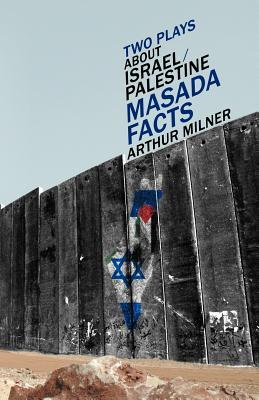 Two Plays About Israel / Palestine