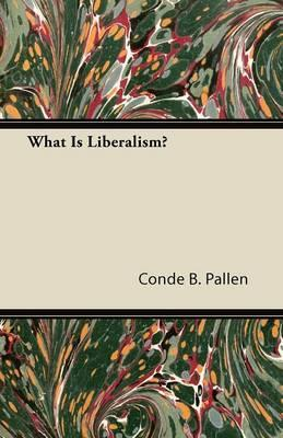 What Is Liberalism?