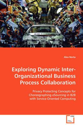 Exploring Dynamic Inter-organizational Business Process Collaboration