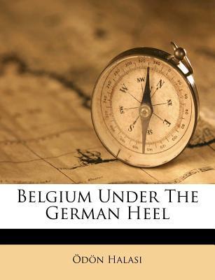 Belgium Under the German Heel