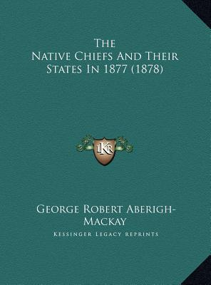 The Native Chiefs and Their States in 1877 (1878)