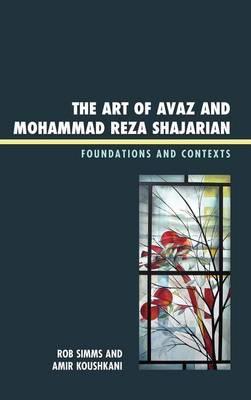 The Art of Avaz and Mohammad Reza Shajarian