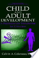 Child and Adult Development: A Psychoanalytic Introduction for Clinicians