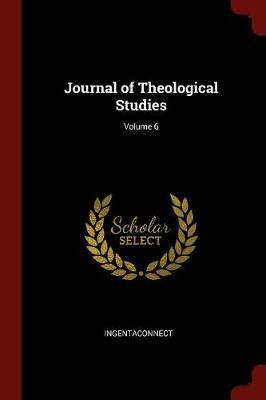Journal of Theological Studies; Volume 6