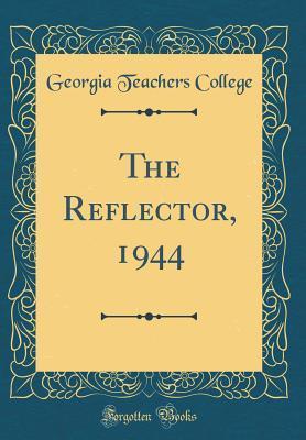The Reflector, 1944 (Classic Reprint)