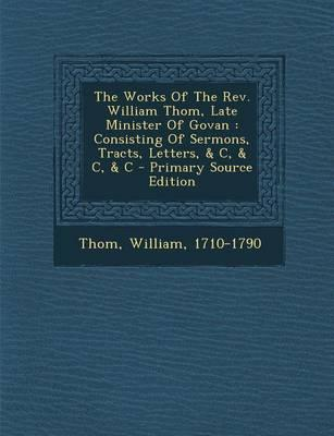 The Works of the REV. William Thom, Late Minister of Govan