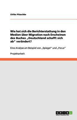 """Wie hat sich die Berichterstattung in den Medien über Migration nach Erscheinen des Buches """"Deutschland schafft sich ab"""" verändert?"""