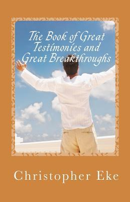 The Book of Great Testimonies and Great Breakthroughs