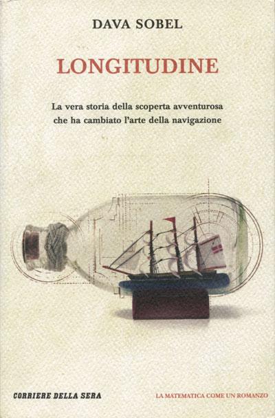 Longitudine: la vera storia della scoperta avventurosa che ha cambiato l'arte della navigazione