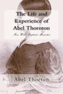 The Life and Experience of Abel Thornton