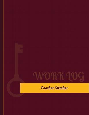 Feather Stitcher Work Log