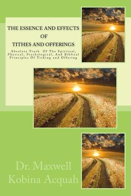 The Essence and Effects of Tithes and Offerings