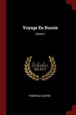 Voyage En Russie; Volume 1