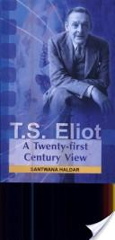 T.s. Eliot : A Twenty-first Century View