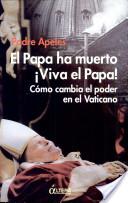 El Papa ha muerto, ¡viva el Papa!: cómo cambia el poder en el Vaticano