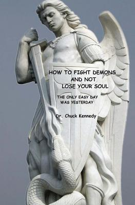 How to Fight Demons and Not Lose Your Soul
