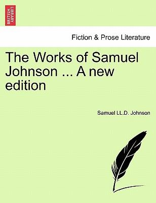 The Works of Samuel Johnson ... A new edition