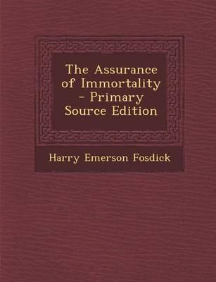 The Assurance of Immortality - Primary Source Edition
