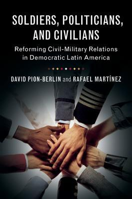 Soldiers, Politicians, and Civilians