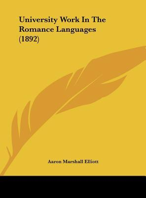 University Work in the Romance Languages (1892)