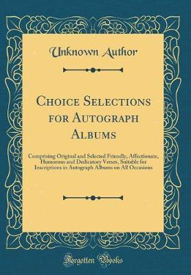Choice Selections for Autograph Albums