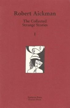 The Collected Strange Stories of Robert Aickman Vol. 1