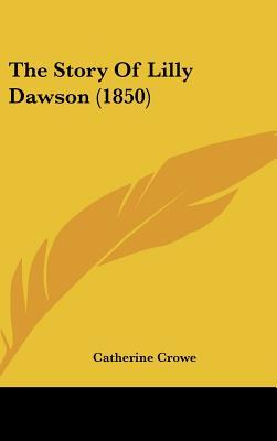 The Story of Lilly Dawson (1850)