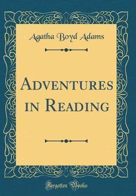 Adventures in Reading (Classic Reprint)