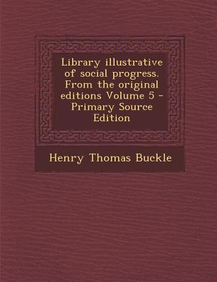 Library Illustrative of Social Progress. from the Original Editions Volume 5