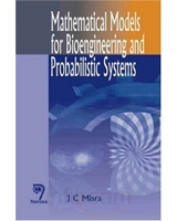 Mathematical models for bioengineering and probabilistic systems