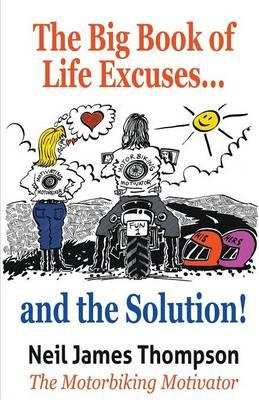 The Big Book of Life Excuses ... and the Solution