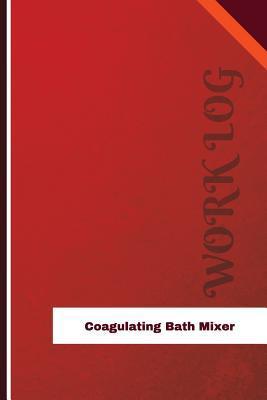 Coagulating Bath Mixer Work Log