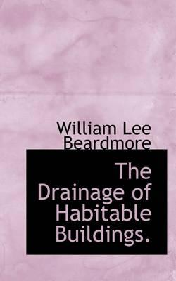 The Drainage of Habitable Buildings