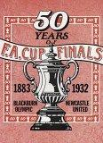 50 Years of FA Cup Finals 1882-1932