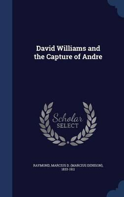 David Williams and the Capture of Andre