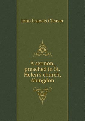 A Sermon, Preached in St. Helen's Church, Abingdon