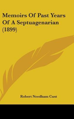 Memoirs of Past Years of a Septuagenarian (1899)