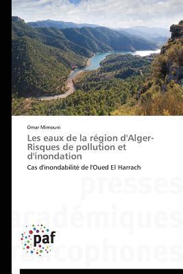 Les Eaux de la Region d'Alger- Risques de Pollution et d'Inondation