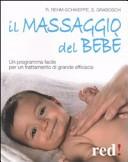 Il massaggio del bebè. Un programma facile per un trattamento di grande efficacia