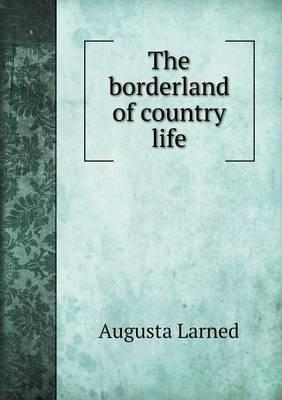 The Borderland of Country Life